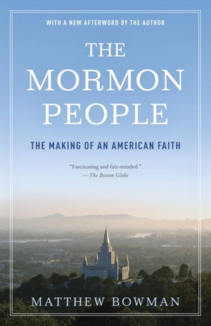 The Mormon People The Making of an American Faith