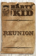 Barty The Kid: Reunion by E-Book