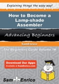 How to Become a Lamp-shade Assembler