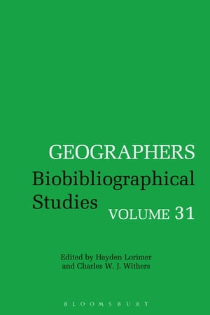Geographers Biobibliographical Studies,  Volume 31