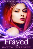 Frayed by Stacey Wallace Benefiel