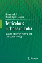 Terricolous Lichens in India: Volume 1: Diversity Patterns and Distribution Ecology