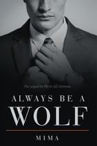 Always Be a Wolf by Mima