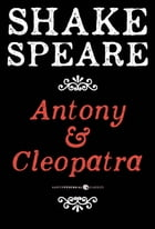 Antony and Cleopatra: A Tragedy by William Shakespeare