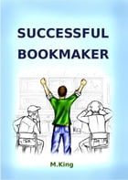 Successful Bookmaker by Mister King
