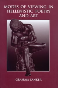 Modes Of Viewing In Hellenistic Poetry and Art
