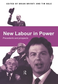 New Labour in Power: Precedents and Prospects