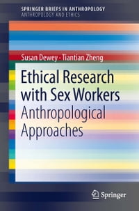 Ethical Research with Sex Workers: Anthropological Approaches