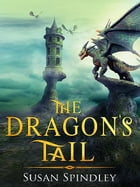 The Dragon's Tail (Illustrated) by Susan Spindley