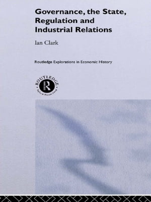 Governance,  The State,  Regulation and Industrial Relations