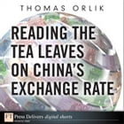 Reading the Tea Leaves on China's Exchange Rate by Thomas Orlik