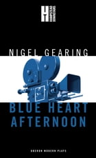 Blue Heart Afternoon by Nigel Gearing