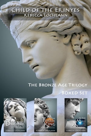 Child of the Erinyes Collection, The Bronze Age: Books 1-3