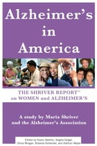 The Shriver Report: A Woman's Nation Takes On Alzheimer's: A Groundbreaking Look At This Mind…