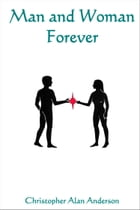 Man and Woman Forever by Christopher Alan Anderson