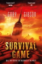 Survival Game: The Apocalypse Duology: Book Two by Gary Gibson