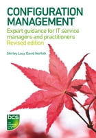 Configuration Management: Expert guidance for IT service managers and practitioners by Shirley Lacy