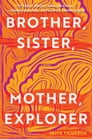 Brother, Sister, Mother, Explorer Cover Image