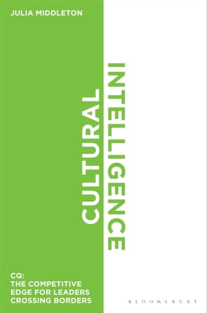 Cultural Intelligence CQ: The Competitive Edge for Leaders Crossing Borders