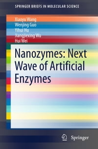 Nanozymes: Next Wave of Artificial Enzymes