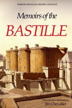 Memoirs of the Bastille by Simon Nicolas Henri Linguet