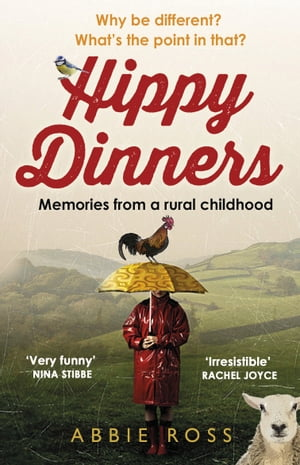 Hippy Dinners A memoir of a rural childhood