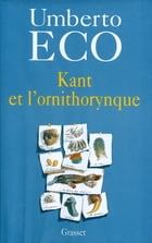 Kant et l'ornithorynque by Umberto Eco