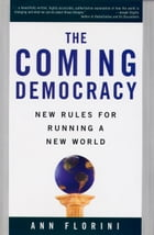 The Coming Democracy: New Rules For Running A New World