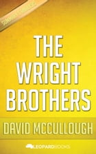 The Wright Brothers by David McCullough by Leopard Books