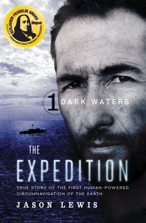 Dark Waters (The Expedition Trilogy,  Book 1) True Story of the First Human-Powered Circumnavigation of the Earth