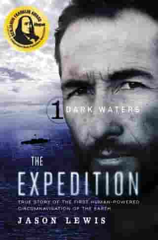 Dark Waters (The Expedition Trilogy, Book 1): True Story of the First Human-Powered Circumnavigation of the Earth