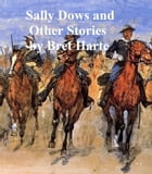 Sally Dows, a collection of stories by Bret Harte
