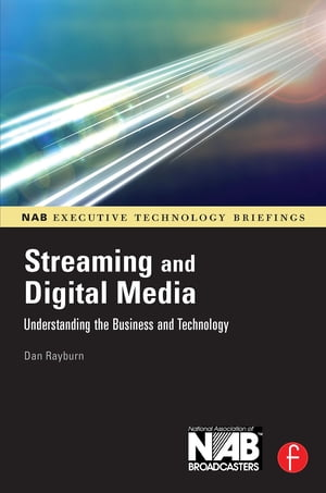 Streaming and Digital Media Understanding the Business and Technology