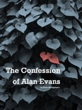 The Confession of Alan Evans