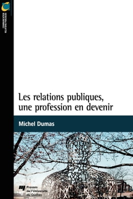 Book Les relations publiques, une profession en devenir by Michel Dumas