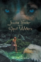 Jessica Seeker and the Ghost Walkers