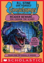 Give Yourself Goosebumps: Escape from the Carnival of Horrors by R. L. Stine