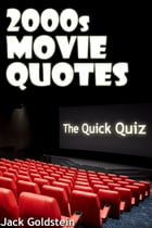 2000s Movie Quotes - The Quick Quiz by Jack Goldstein