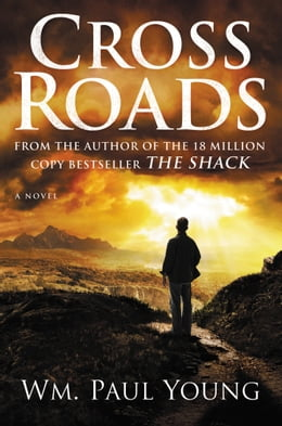 Book Cross Roads by Wm. Paul Young