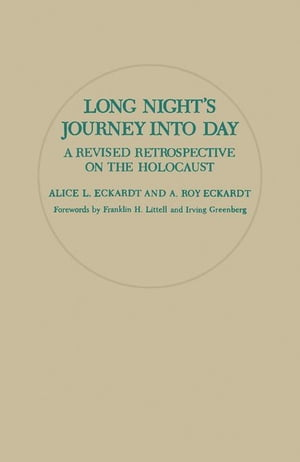 Long Night's Journey into Day: A Revised Retrospective on the Holocaust