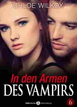 In den Armen Des Vampirs - Band 6 by Chloe Wilkox