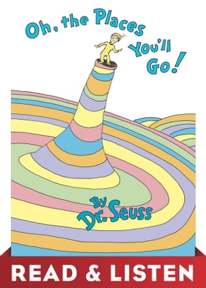 Oh, the Places You'll Go! Read & Listen Edition by Dr. Seuss