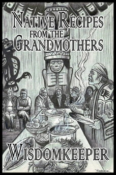Native Recipes from the Grandmothers