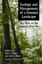 Ecology and Management of a Forested Landscape: Fifty Years on the Savannah River Site