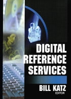 Digital Reference Services by Linda S Katz