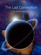 The Last Generation by Alonso Esposito