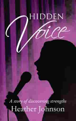 Hidden Voice: A Story of Discovering Strengths