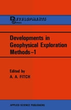 Developments in Geophysical Exploration Methods—1 by A. A. Fitch