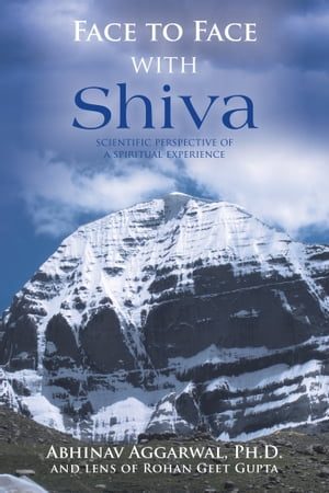 Face to Face with Shiva Scientific Perspective of a Spiritual Experience