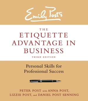 The Etiquette Advantage in Business,  Third Edition Personal Skills for Professional Success